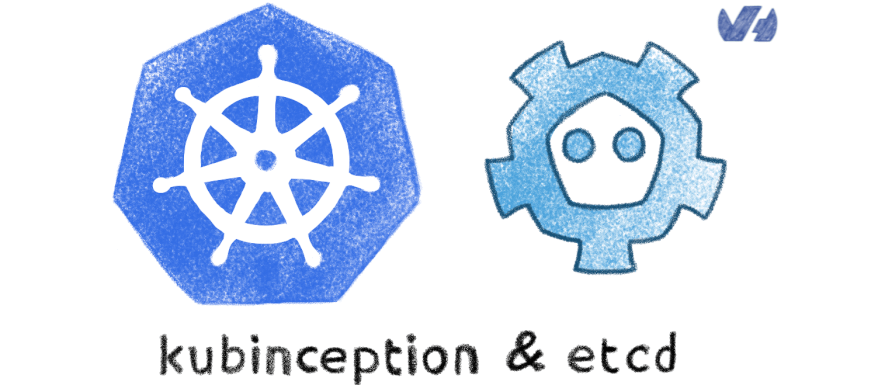 Kubinception & etcd