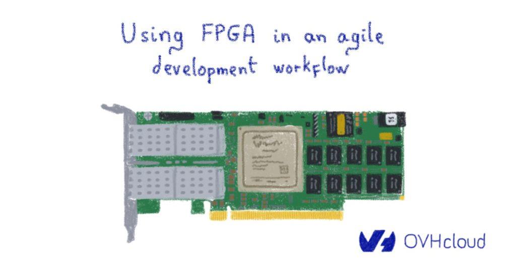 Using FPGA in an agile development workflow
