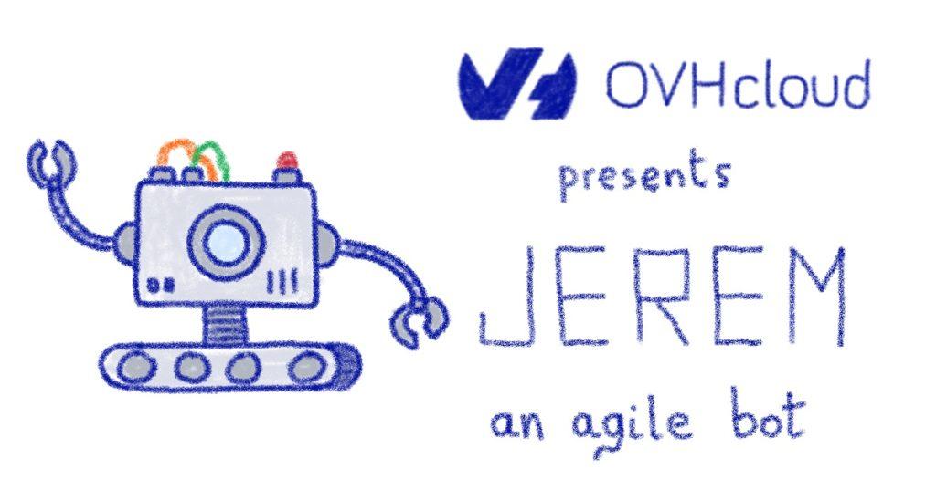 Jerem: an agile bot
