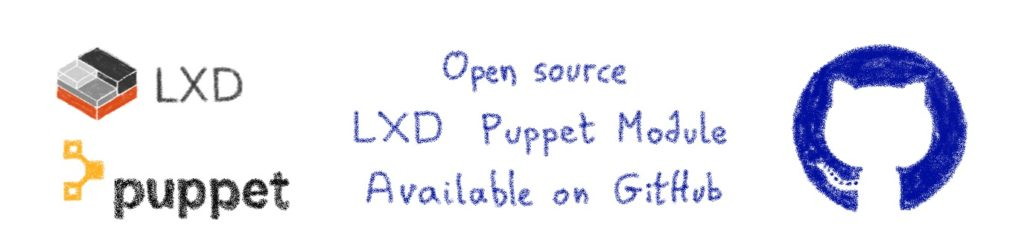 Open source LXD Puppet Module, available on GitHub