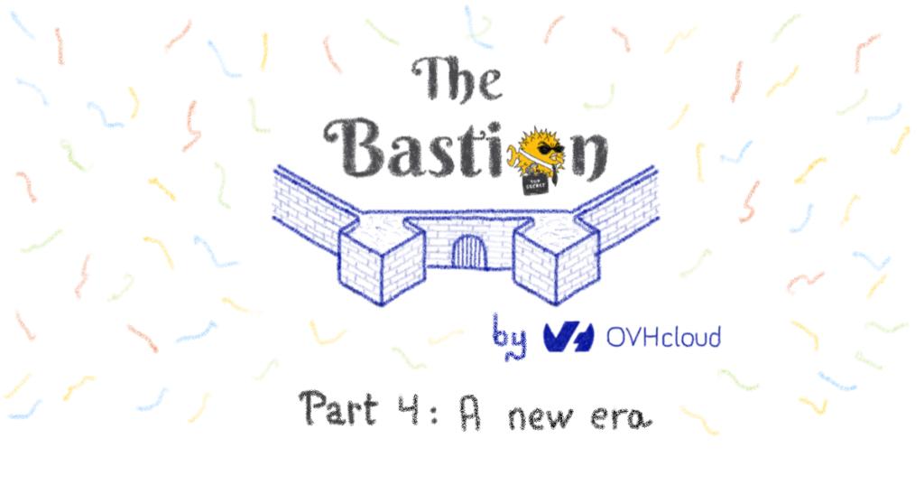 The Bastion - Part 4 - A new era