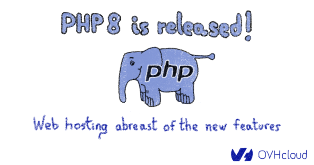 PHP 8 is released! Web hosting abreast of the new features.
