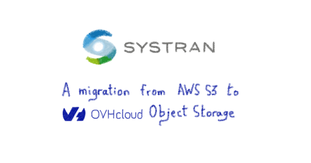 Systran: a migration from AWS S3 to OVHcloud Object Storage